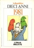 La Repubblica: dieci anni 1981. L'Italia della P2 (RIVISTE)
