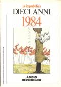 La Repubblica: dieci anni 1984. Addio Berlinguer (RIVISTE)