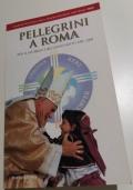 Pellegrini a Roma. Guida Artistico-Spirituale