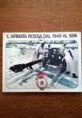 L'ARMATA ROSSA dal 1946 al 1974 a cura di Gabriele Tamburini