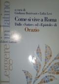 COME SI VIVE A ROMA. DALLE SATIRE ED EPISTOLE DI ORAZIO
