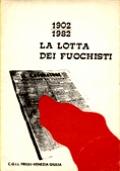 1902-1982. LA LOTTA DEI FUOCHISTI