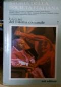 STORIA DELLA SOCIETA' ITALIANA - LA CRISI DEL SISTEMA COMUNALE VOL.7
