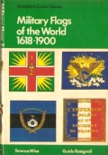 Military Flags of the world in colour 1618-1900 (GUIDE – BANDIERE MILITARI – TERENCE WISE )