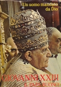 GIOVANNI XXIII - Un uomo mandato da Dio