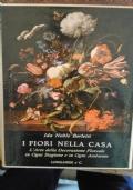 I FIORI NELLA CASA - L'arte della decorazione floreale in ogni stagione e in ogni ambiente