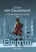 Thomas Drimm. La fine del mondo viene di giovedì