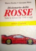 Dizionario delle Rosse. Tutte le Ferrari dal 1940 a oggi