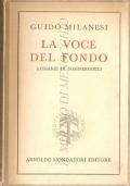 La voce del fondo: romanzi di sommergibili (NARRATIVA ITALIANA – GUIDO MILANESI)