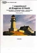 I capolavori di Eugene O'Neill - Volume primo