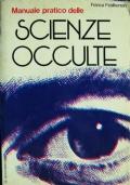 Manuale pratico delle Scienze occulte