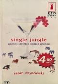 Single Jungle. Uomini, drink e caccia grossa