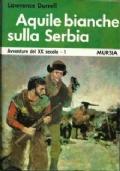 Aquile bianche sulla Serbia