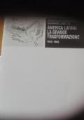 America Latina La grande trasformazione 1945 1985