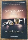 A nudo per te. The crossfire series - Sylvia Day
