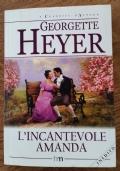 L'INCANTEVOLE AMANDA - GEORGETTE HEYER