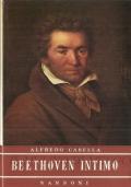 Beethoven intimo (BIOGRAFIE – EPISTOLARI – LETTERE – ALFREDO CASELLA – PRIME EDIZIONI)