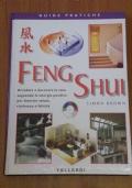 FENG SHUI - Arredare e decorare la casa seguendo le energie positive per favorire salute, ricchezza e felicità