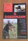 IL DOBERMANN - Le regole per scegliere il cucciolo giusto, capirne il linguaggio, comunicare con lui - L' educazione alla vita in famiglia - L' addestramento - L' agility - La prevenzione e la cura delle malattie