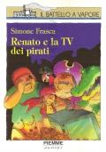 Renato e la TV dei pirati (BAMBINI – SIMONE FRASCA)