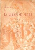 Pagine vive su la musica nei secoli (STORIA DELLA MUSICA – ANTONIO GARBELOTTO)
