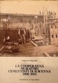 LA COOPERATIVA MURATORI E CEMENTISTI DI RAVENNA 1901-1915