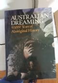 Australian Dreaming: 40,000 Years of Aboriginal History