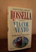 Rossella - Il seguito di Via col vento di Margaret Mitchell