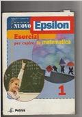 NUOVO EPSILON ESRECIZI PER CAPIRE LA MATEMATICA