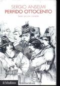 Perfido Ottocento - sedici piccole cronache
