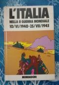 L'ITALIA NELLA II GUERRA MONDIALE - 10/VI/1940 - 25/VI/1943