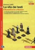 La vita dei testi 2.2. Il Romanticismo e Manzoni + Libro Digitale