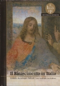 IL RINASCIMENTO IN ITALIA - Leonardo, Michelangelo, Raffaello: l'arte si misura con il divino