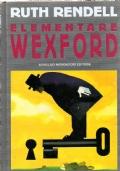 Elementare Wexford Chi muore chi mente Addio per sempre Sulle orme di un'ombra