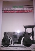 1955-1975 LE AUTOSTRADE DELLA SECONDA GENERAZIONE