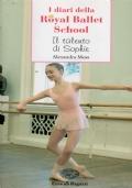 I DIARI DELLA ROYAL BALLET SCHOOL - IL TALENTO DI SOPHIE