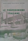 Le torpediniere italiane 1881-1964