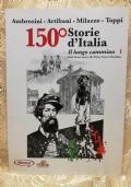 150° Storie d'Italia Il Lungo Cammino N°1
