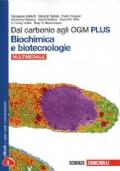 Dal carbonio agli OGM. Biochimica e biotecnologie PLUS + Libro Digitale Multimediale