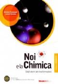 Noi e la chimica + Dvd. Dagli atomi alle trasformazioni. Edizione ARANCIONE. Secondo biennio TS921
