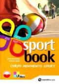 Sport book. Corpo movimento sport + quaderno diario