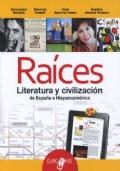 Raices. Literatura y civilizacion de Espana y Hispanoamerica