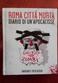 Roma Città Morta - Diario di un'apocalisse