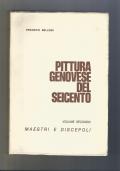 PITTURA GENOVESE DEL SEICENTO volume secondo Maestri e discepoli