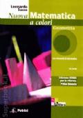 Nuova Matematica a colori Geometria + Quaderno di recupero + Cd-Rom