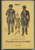 PINOCCHIO E LA SUA IMMAGINE. CATALOGO DELLA MOSTRA DI FIRENZE, SPEDALE DEGLI INNOCENTI, SETTEMBRE-DICEMBRE 1981