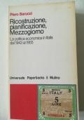 Ricostruzione, pianificazione, Mezzogiorno. La politica economica in Italia dal 1943 al 1955