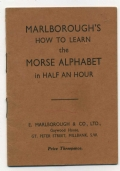 MARLBOROUGH'S HOW TO LEARN THE MORSE ALPHABET IN HALF AN HOUR. Intended for the use of persons commencing the study of the Morse telegraph and army signalling