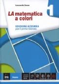 LA matematica a colori 1. Edizione AZZURRA + eBook + InClasse + C.D.I.
