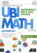 Ubi math 2. Aritmetica + Geometria + Ubi math più + MEbook + C.D.I.